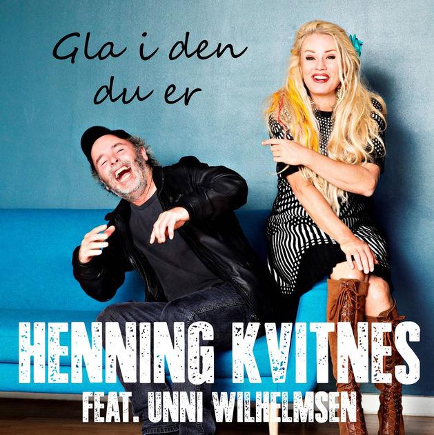 Gla i den du er - Henning Kvitnes feat. Unni Wilhelmsen
